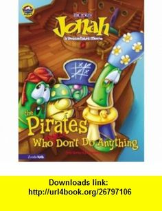 Jonah and the Pirates Who (Usually) Dont Do Anything (9780310704607) Eric Metaxas, Cindy Kenney , ISBN-10: 031070460X  , ISBN-13: 978-0310704607 ,  , tutorials , pdf , ebook , torrent , downloads , rapidshare , filesonic , hotfile , megaupload , fileserve