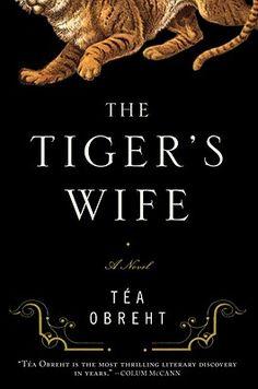 the tiger's wife • tea obreht