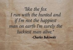 Like a fox I run with the hunted