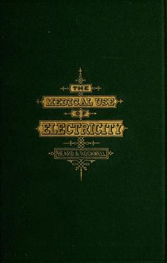 :: The Medical Use Of Electricity ::