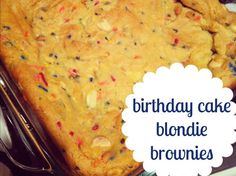 Birthday Cake Blondie Brownies: For too long bakers have created decadent brownies and beautiful birthday cakes separately. Thankfully, they...