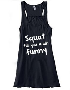 Squat Till You Walk Funny Racerback Tank Top - Workout Tank Top - Crossfit Shirt - Quote
