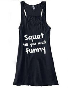 Squat Till You Walk Funny Racerback Tank Top - Workout Tank Top - Crossfit Shirt - Quote