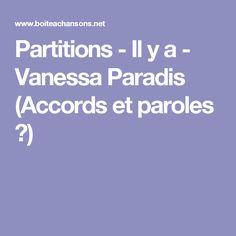 Partitions - Il y a - Vanessa Paradis (Accords et paroles  ♫)