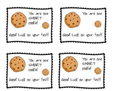 Test taking treat. You are a smart cookie!
