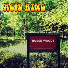 """Acid King, """"Busse Woods"""" (1999)"""