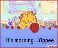 Garfield Quotes, Garfield Cartoon, Garfield And Odie, Garfield Comics, Cartoon Cats, Good Morning Greetings, Good Morning Good Night, Good Morning Images, Funny Good Morning Quotes