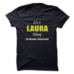 Its a LAURA Thing Limited Edition - #inexpensive gift #gift amor. ACT QUICKLY => https://www.sunfrog.com/Names/Its-a-LAURA-Thing-Limited-Edition.html?68278