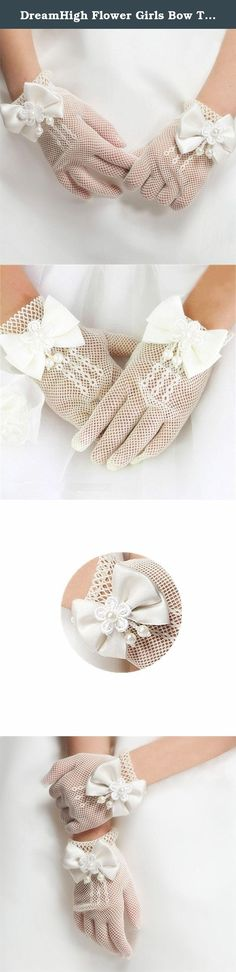 """DreamHigh Flower Girls Bow Tie Lace Gloves. Special occasion gloves Material - Stretch Satin Polyeaster Length -6 1/2"""" Size - One size fits most girls DreamHigh is a registered brand under trademark law protection. SOLD ONLY by DreamHigh USA . (US Seller) ."""