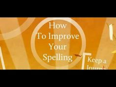 How to improve your spelling Dissertation Writing Services, Creative Writing, Spelling, Improve Yourself, Advice, Imaginative Writing, Narrative Poetry, Games