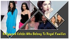 Bollywood Celebs Who Belong To Royal Families  There are a number of Bollywood stars who hail from royal families and chose to be a part of the big Bollywood clan. While money, respect, class and lavishness were not new for them, it was perhaps their passion of acting that drew them to the showbiz. Take a look at some such celebs who were born into regal families.