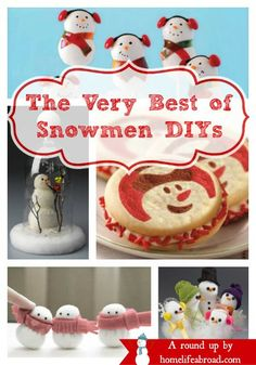 The Very Best of Christmas #Snowmen #DIYs   A roundup by Home Life Abroad    @HomeLifeAbroad.com #snowmenDIY