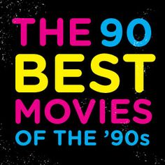 """The 90 Best Movies of the 1990s  Some """"to watch"""" ones on there."""