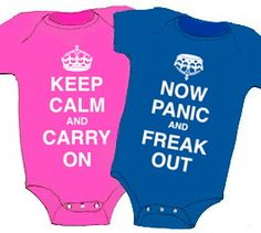 """Keep Calm and Carry On, Now Panic and Freak Out, boy girl twin onesies - New parents can only """"Keep Calm & Carry On"""" for so long with twins! At some point, we all """"Panic & Freak Out."""" That is why we have created this adorable twin onesies set! Boy Girl Twins, Twin Girls, Twin Babies, Twin Outfits, Mom Outfits, Keep Calm Shirts, Twin Humor, Nursery Twins, Elephant Nursery"""