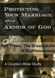 Our marriages need protection. And God provides His armor to help us. Part 3 of this Couple's Bible Study looks at the piece that protects our heart--the breastplate of righteousness.   Simply One in Marriage.