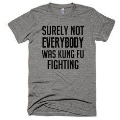 Surely not everybody was Kung Fu Fighting, Unisex, Short sleeve soft t-shirt