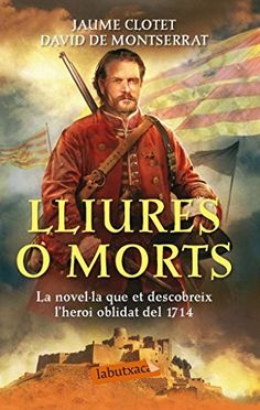 Lliures O Morts (LB) de Jaume Clotet Planas https://www.amazon.es/dp/8499307302/ref=cm_sw_r_pi_dp_x_YXXtybM8NJ533