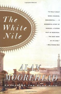 The White Nile by Alan Moorehead - Moorehead's adventures on the sometimes impenetrable Nile River.  http://www.amazon.com/dp/0060956399/ref=cm_sw_r_pi_dp_7GmTrb1D3PB8R