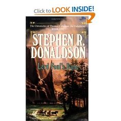 """Another series well worth reading and still in my top 5 favortite series and I read this one when I was 13. This series is based on a character named Thomas Covenant, dubbed """"Thomas the unbeliever"""" you only need to read the books to delve into the world he doesn't understand."""