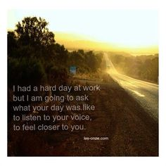 I had a hard day at work but I am going to ask  you what your day was like to listen to your voice, to feel closer to you./ www.les-onze.com, Marriage and Couples Counselling /