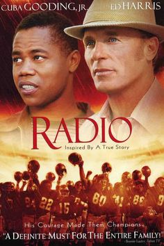 """If you haven't seen the movie """"Radio"""" you MUST. It's based on a true story and it is fantastic. Cuba Gooding, Ed Harris."""