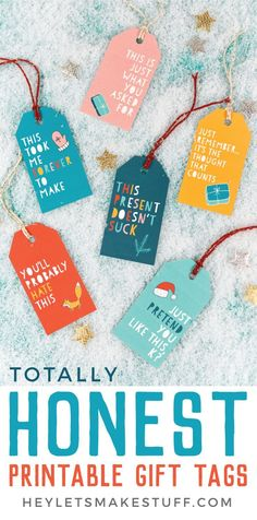Say what you're really thinking with this funny Christmas gift tags! These printable gift tags will make the recipient laugh out loud and probably score you some points before the gift is even opened!