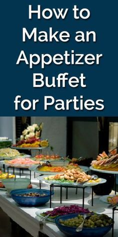 How to: Plan the Perfect Appetizer Buffet Party
