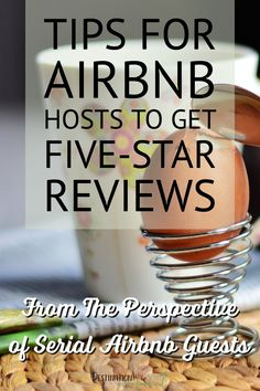 As avid users of Airbnb during our travels, we have come across some things we really liked that we wish all Airbnb hosts would do, and of course, we have come across some things that we didn't appreciate so much.