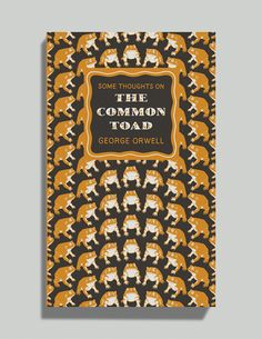 some thoughts on the common toad by george orwell illustration by joe mclaren for penguin books