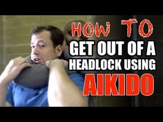 How To Get Out Of A Headlock Using Aikido - YouTube