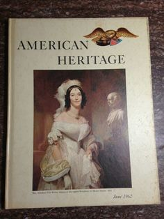 American Heritage June 1962 Volume XIII #4 Hard Cover History Magazine