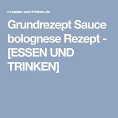 Grundrezept Sauce bolognese Rezept - [ESSEN UND TRINKEN]