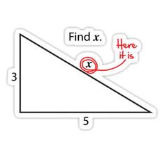 Remember that geometry problem with the triangle and you had to find x? Who knew that the answer was so easy. Stickers Cool, Red Bubble Stickers, Cute Laptop Stickers, Meme Stickers, Snapchat Stickers, Tumblr Stickers, Phone Stickers, Printable Stickers, Nurses Week Quotes