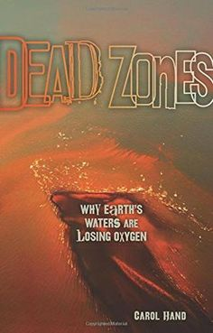 An experienced science writer explains the growing phenomenon of dead zones in the world's waters, describing their effects, their likely causes, and efforts to reduce their spread.