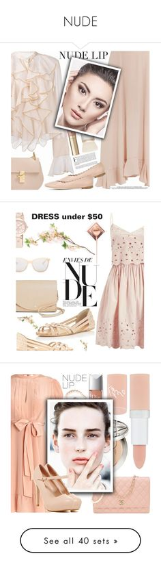 """""""NUDE"""" by shoaleh-nia ❤ liked on Polyvore featuring beauty, See by Chloé, Chloé, MAC Cosmetics, Too Faced Cosmetics, Miss Selfridge, Cesca, Smith Optics, Nine West and Chanel"""