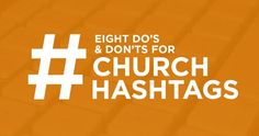 Eight Do's and Do Nots for using #hashtags for churches. #church #churchresource
