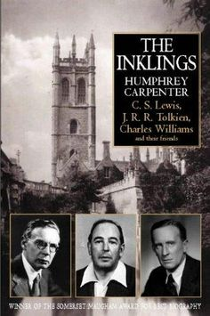 The Inklings: C.S. Lews, J.R.R. Tolkien and Charles Williams