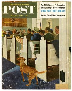 Mar 24 1956 Cover art by George Hughes Old Magazines, Vintage Magazines, Olle Eksell, Max Huber, Daily Fun Facts, Charley Harper, Saturday Evening Post, Norman Rockwell, Dog Walking