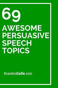 69 Awesome Persuasive Speech Topics