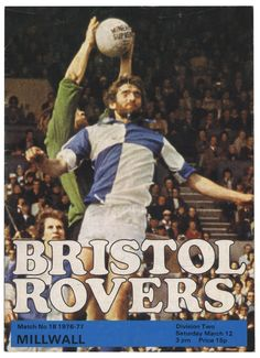 Bristol Rov 2 Chelsea 1 in Oct 1976 at Eastville. The programme cover for the Division game. Football Program, Football Team, Bristol Rovers Fc, Millwall Fc, Division Games, Challenge Cup, Nottingham Forest, Fa Cup, Goalkeeper
