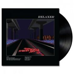 Relaxer (Lp) This entire album is a masterpiece. Being a fan from the beginning, this is everything.