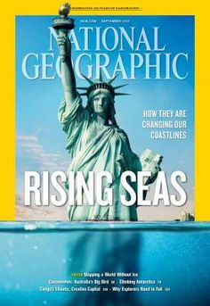 Even National Geographic, a reputable source than is accepted by popular culture, recognizes the dangers associated with global warming. This issue is dedicated to the sea level rising due to glacial melting. Cool Magazine, Print Magazine, Magazine Covers, National Geographic Cover, Sea Level Rise, 27 Years Old, Travel Magazines, Environmental Issues, Environmental Justice
