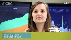 CBC Notícias - Brasil Exportará mais Soja em 2016 - 07/12/2015