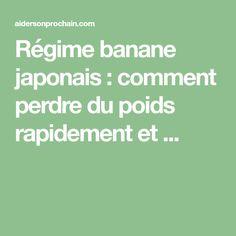 Régime banane japonais : comment perdre du poids rapidement et ...