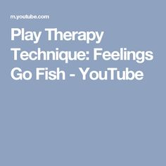 Play Therapy Technique: Feelings Go Fish - YouTube