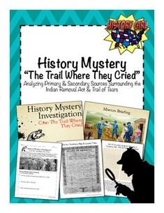 Your students will become investigators on a history mystery analyzing primary and secondary sources surrounding the Trail of Tears forced migration of the Cherokee people.  This activity includes over a dozen primary and secondary sources set up in 8 investigation stations and students' investigation packet.