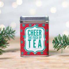 Cheer The Fuck Up Christmas Tea