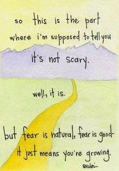 Fear means your growing