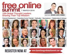 FREE SUMMIT - LEARN FROM 108 GLOBAL THOUGHT LEADERS  REGISTER FREE NOW: Learn from your favorite teachers: Jack Canfield, Marci Shimoff, Brendon Burchard, John Gray, T Harv Eker, Mark Victor Hansen, Dr John DeMartini, Sonia Choquette, Teal Swan & many many more…!