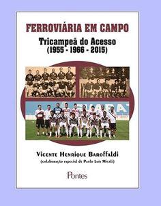 """FERROVIÁRIA EM CAMPO: """"FERROVIÁRIA EM CAMPO - TRICAMPEÃ DO ACESSO (1955 ..."""